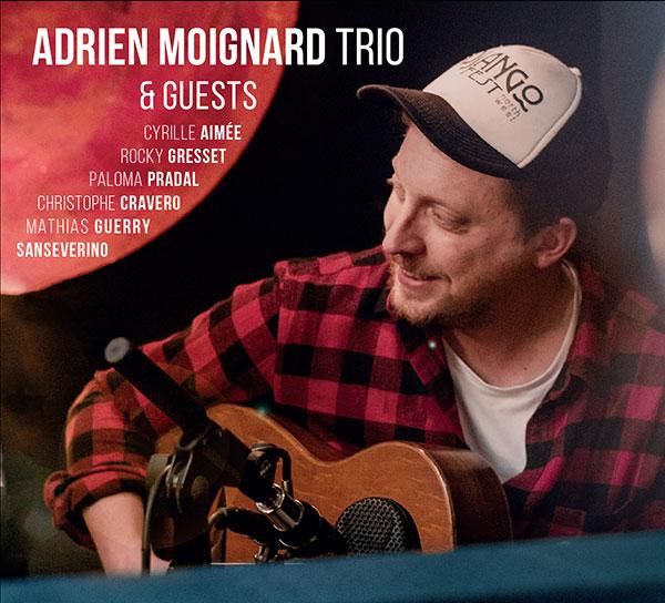 Adrien Moignard Trio & Guests